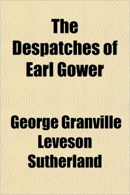 The Despatches of Earl Gower