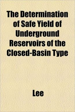 The Determination of Safe Yield of Underground Reservoirs of the Closed-Basin Type