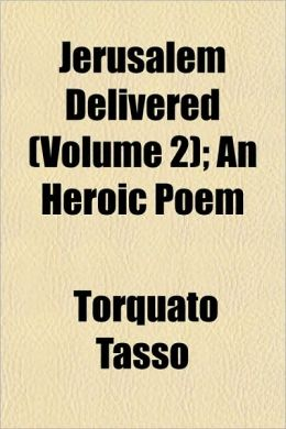 Jerusalem Delivered (Volume 2); An Heroic Poem