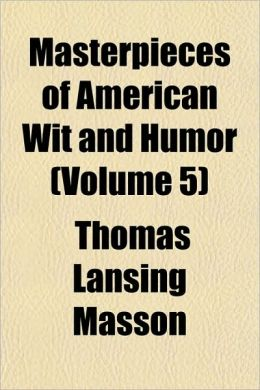 Masterpieces of American Wit and Humor (Volume 5)