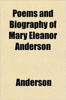 Poems and Biography of Mary Eleanor Anderson