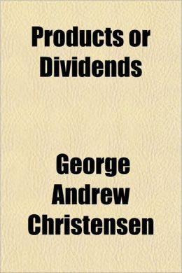 Products or Dividends