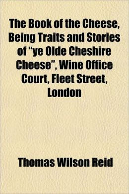 The Book of the Cheese, Being Traits and Stories of