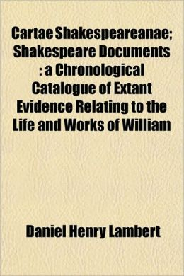 Cartae Shakespeareanae; Shakespeare Documents