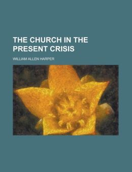 The Church in the Present Crisis