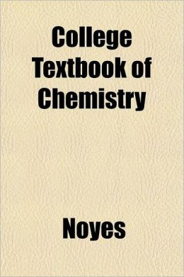 College Textbook of Chemistry