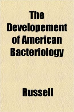 The Developement of American Bacteriology