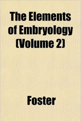 The Elements of Embryology (Volume 2)