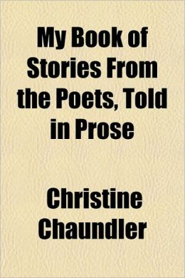 My Book of Stories from the Poets, Told in Prose