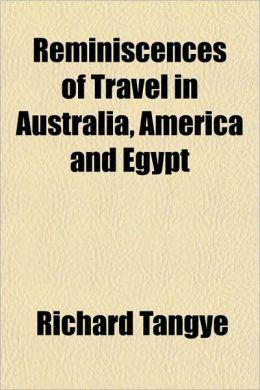 Reminiscences of Travel in Australia, America, and Egypt
