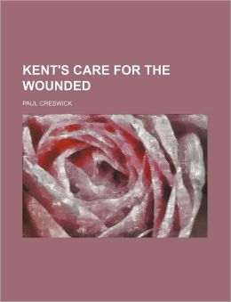 Kent's Care for the Wounded
