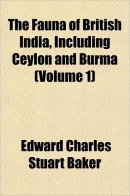 The Fauna of British India, Including Ceylon and Burma (Volume 1)