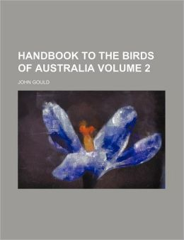 Handbook to the Birds of Australia Volume 2