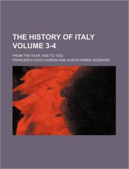 The History of Italy Volume 3-4; From the Year 1490 to 1532