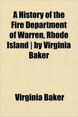 A History of the Fire Department of Warren, Rhode Island - By Virginia Baker