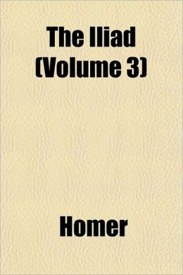 The Iliad (Volume 3)