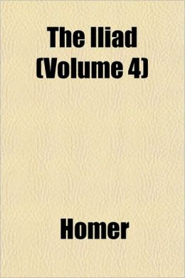The Iliad (Volume 4)