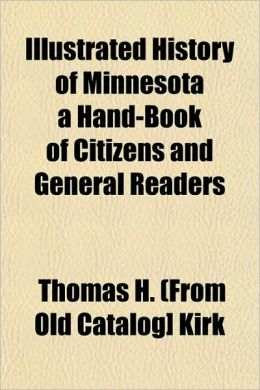 History of Minnesota a Hand-Book of Citizens and General Readers