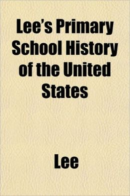 Lee's Primary School History of the United States