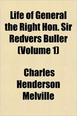 Life of General the Right Hon. Sir Redvers Buller (Volume 1)