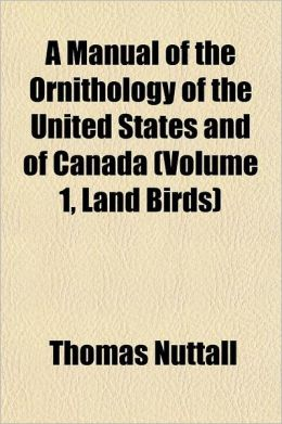 A Manual of the Ornithology of the United States and of Canada