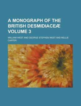 A Monograph of the British Desmidiace (Volume 1)