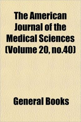 The American Journal of the Medical Sciences (Volume 20, No.40)