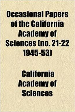 Occasional Papers of the California Academy of Sciences (No. 21-22 1945-53)