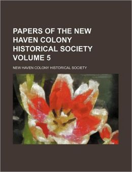 Papers of the New Haven Colony Historical Society Volume 5