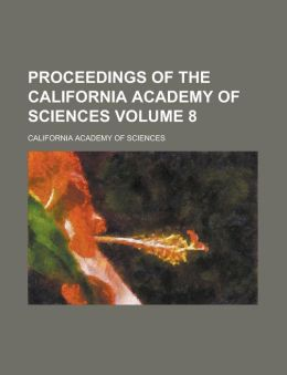 Proceedings of the California Academy of Sciences (Volume 2nd Ser. V. 4 1893-94)