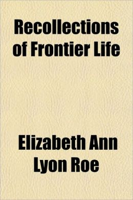 Recollections of Frontier Life