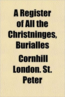 A Register of All the Christninges, Burialles
