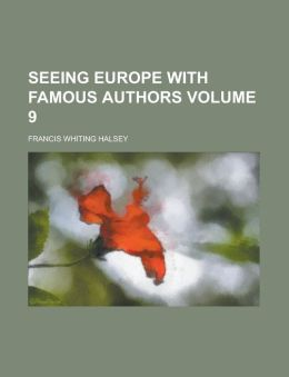 Seeing Europe With Famous Authors (Volume 2)