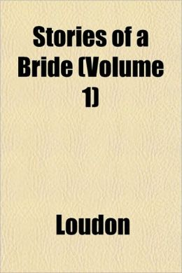 Stories of a Bride (Volume 1)