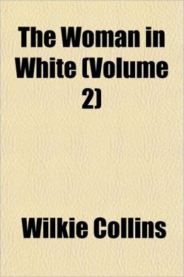 The Woman In White (Volume 2)