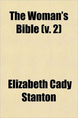 The Woman's Bible (V. 2)