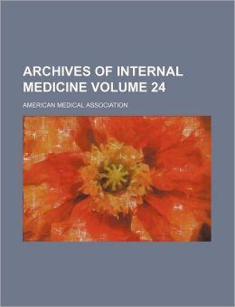 Archives of Internal Medicine Volume 24