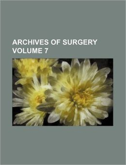 Archives of Surgery Volume 7