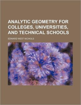 Analytic Geometry for Colleges, Universities, and Technical Schools