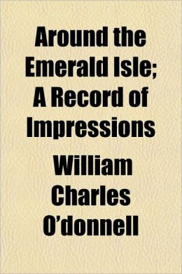 Around the Emerald Isle; A Record of Impressions