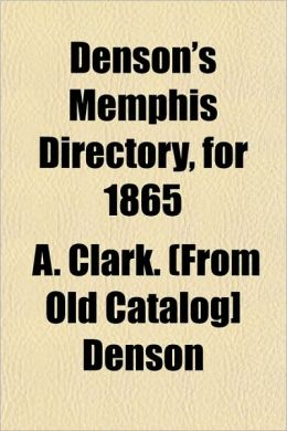 Denson's Memphis Directory, for 1865