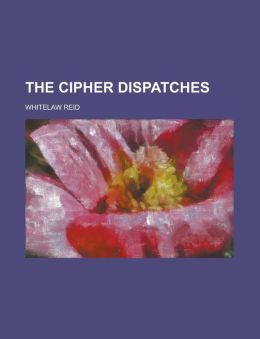 The Cipher Dispatches