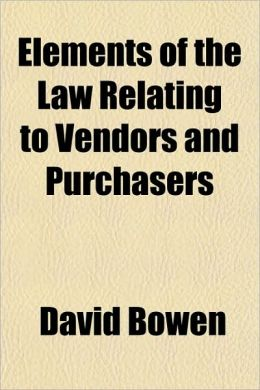 Elements of the Law Relating to Vendors and Purchasers