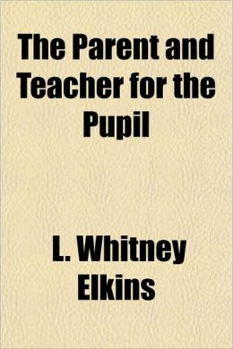 The Parent and Teacher for the Pupil