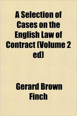 A Selection of Cases on the English Law of Contract (Volume 2 Ed)
