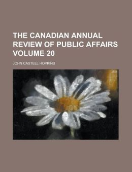 The Canadian Annual Review of Public Affairs (Volume 20)