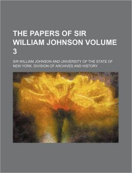 The Papers of Sir William Johnson Volume 3