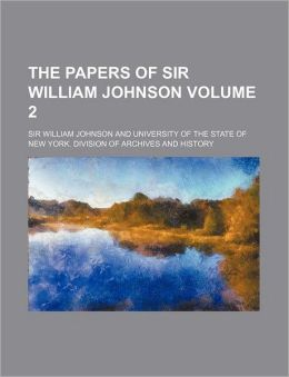 The Papers of Sir William Johnson Volume 2