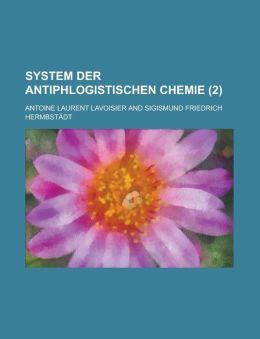 System Der Antiphlogistischen Chemie (2 )