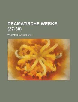 Dramatische Werke (27-30 )